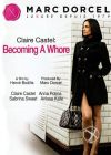 Клер Кастель: как я стала шлюхой /Claire Castel: Becoming A Whore (Comment Je Suis Devenue Une Putain)/