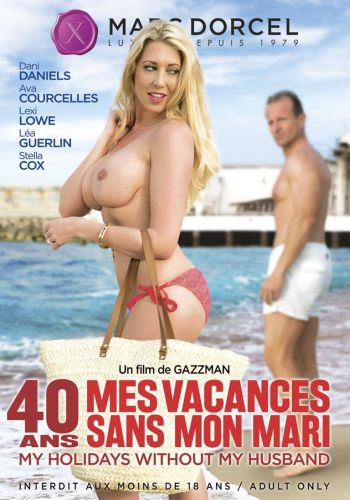 40 лет, мой отпуск без мужа /40 Ans Mes Vacances Sans Mon Mari (My Holidays Without My Husband)/ Video Marc Dorcel (2016) купить порно фильм