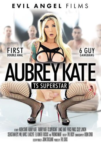 Обри Кейт транс звезда /Aubrey Kate TS Superstar/ Evil Angel Video (2018) купить порно фильм